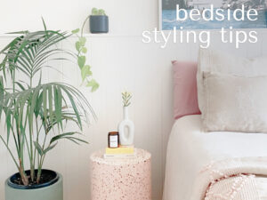 Bedside Table Bedroom Styling Tips Blog Advice Tip Haus Of Higgs Moroccan Boho Costal Villa Homewares Decor Interior Interiors Styling Design Style